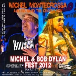 Bouncin' - Part Two of Michel Montecrossa's Michel & Bob Dylan Fest 2012