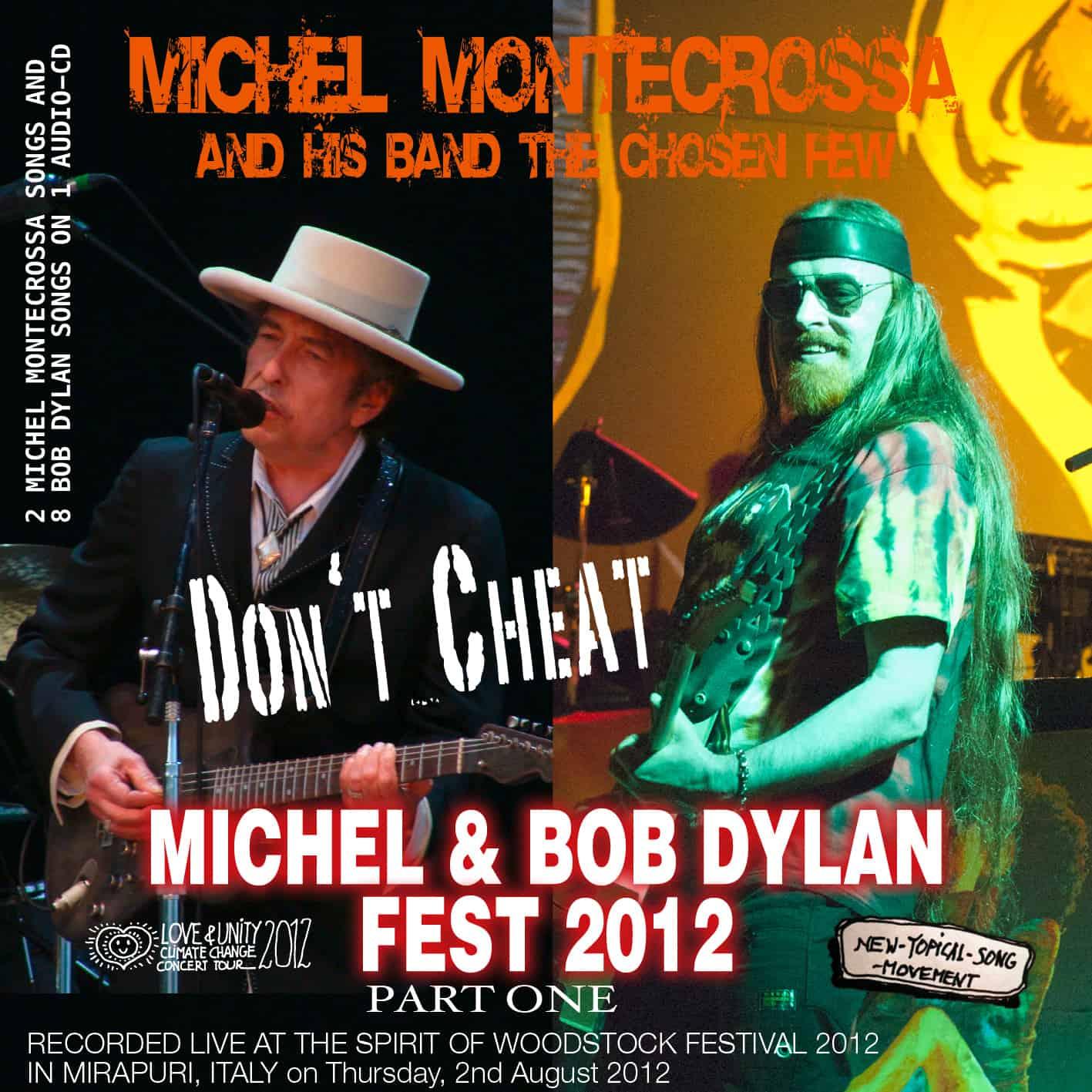 Don't Cheat - Part one of Michel Montecrossa's Michel & Bob Dylan Fest 2012