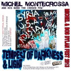 Tempest of Darkness & Licht - Michel Montecrossa's Michel & Bob Dylan Fest 2013