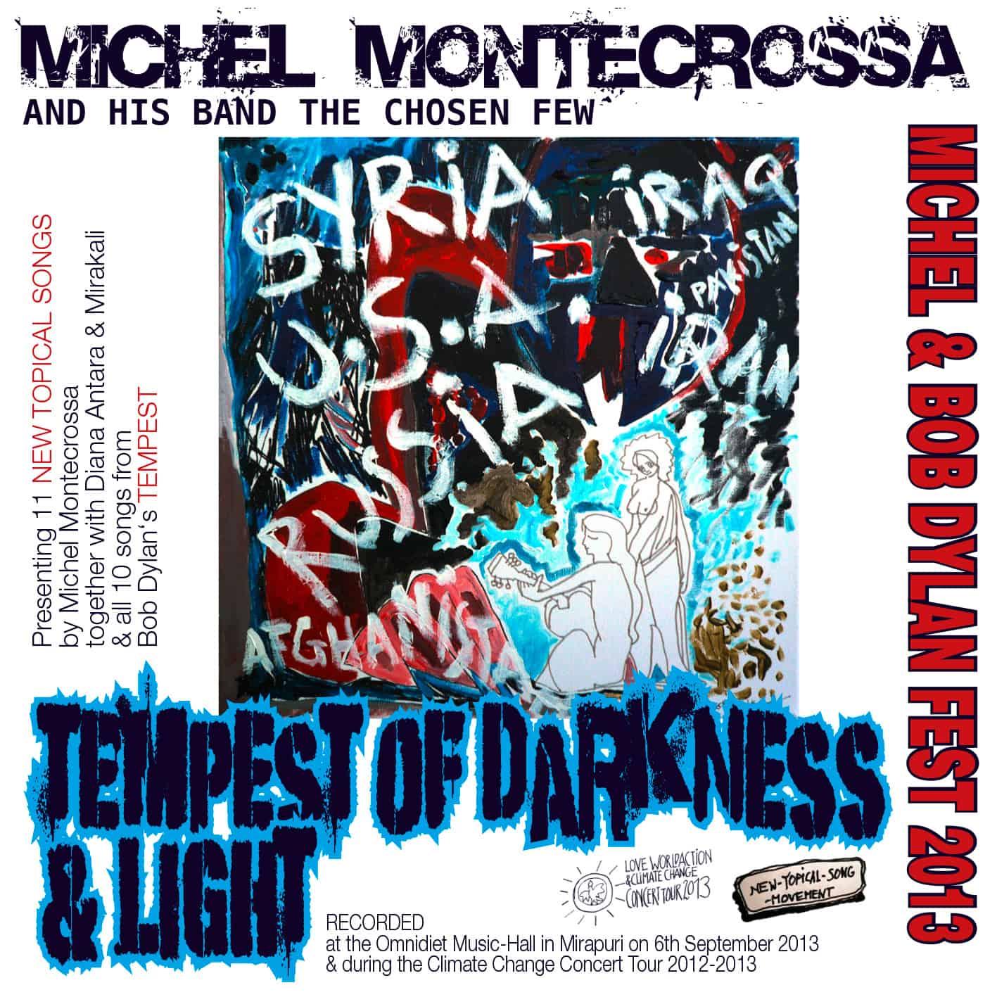 Tempest Of Darkness & Light – Michel Montecrossa's Michel & Bob Dylan Fest 2013