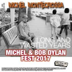 Long And Wasted Years - Michel Montecrossa's Michel & Bob Dylan Fest 2017