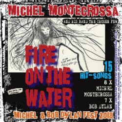 Fire On The Water - Michel Montecrossa's Michel & Bob Dylan Fest 2018