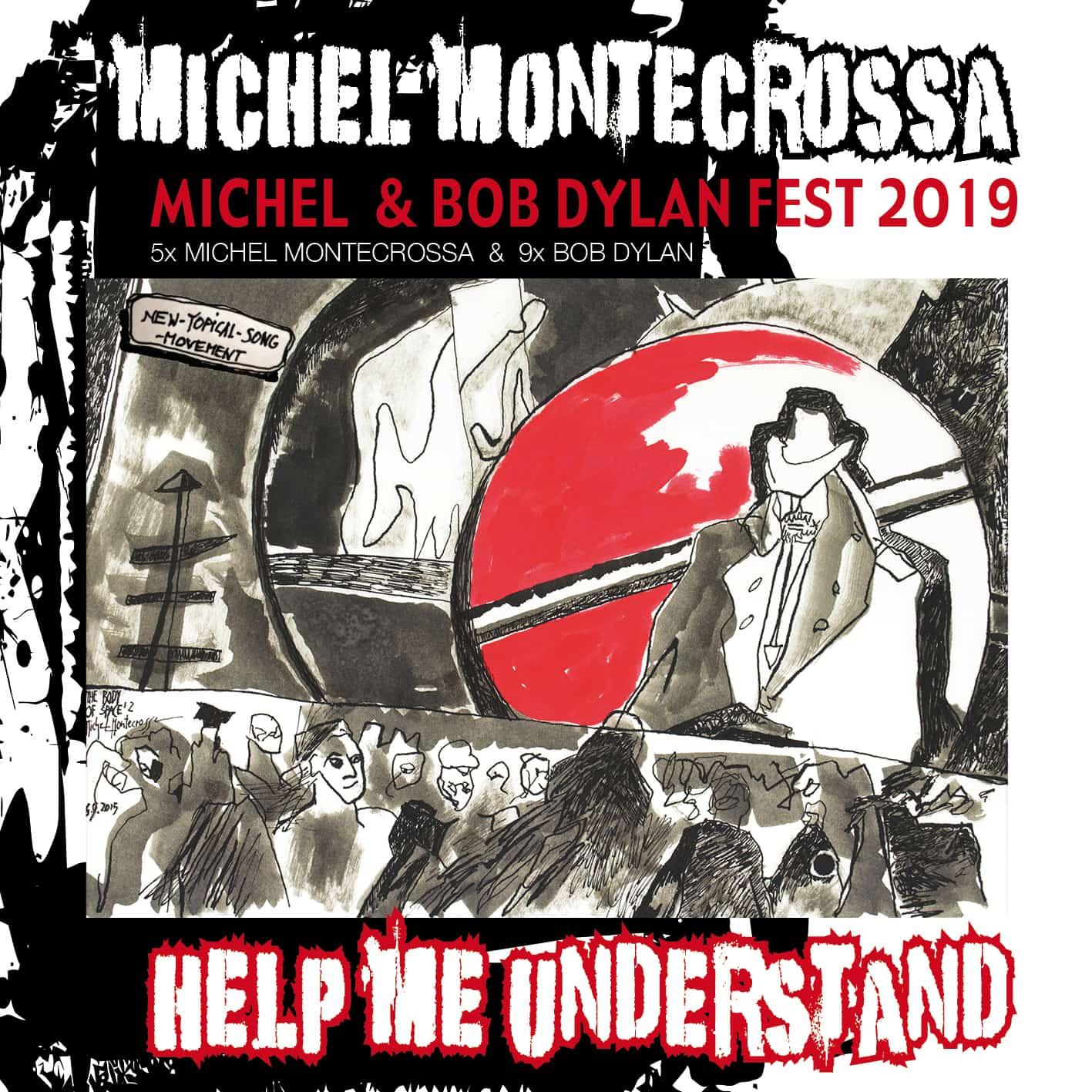Help Me Understand - Michel Montecrossa's Michel & Bob Dylan Fest 2019